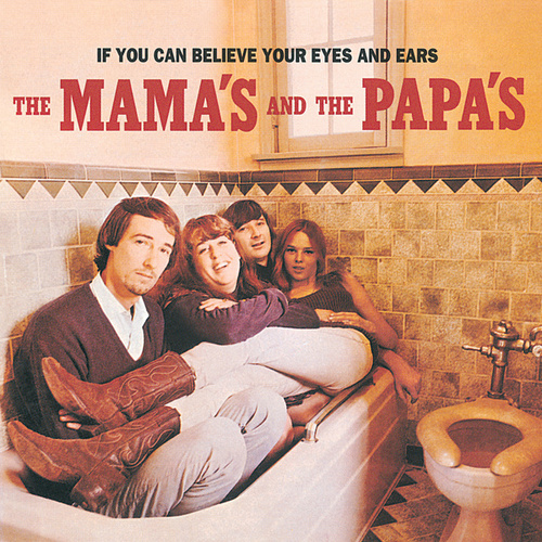 If You Can Believe Your Eyes and Ears von The Mamas & The Papas