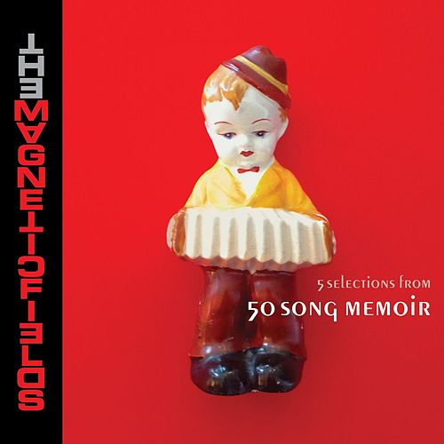 5 Selections From 50 Song Memoir von The Magnetic Fields