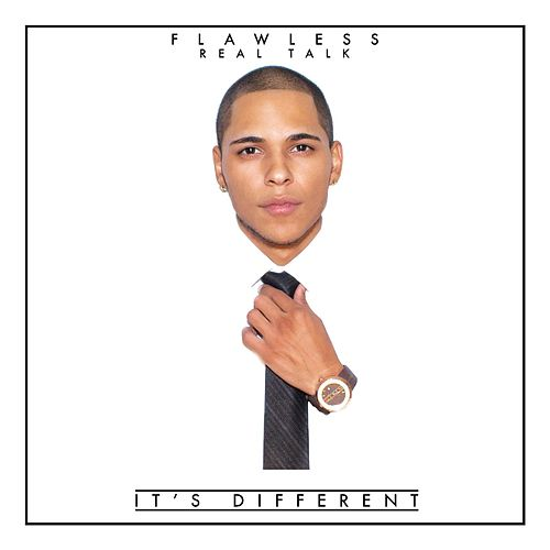 It's Different by Flawless Real Talk
