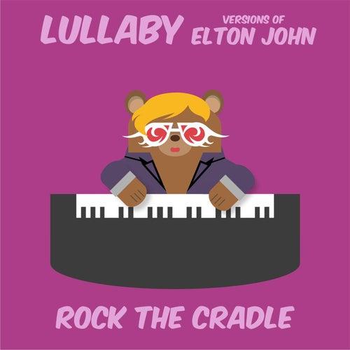 Lullaby Versions of Elton John von Rock the Cradle