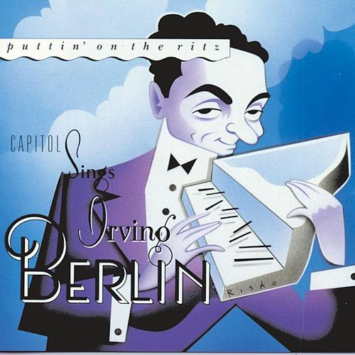 Puttin' On The Ritz: Capitol Sings Irving Berlin by Various Artists