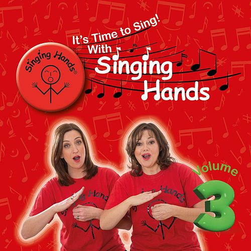It's Time to Sing! with Singing Hands, Vol. 3 von Singing Hands