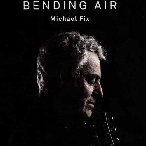 Bending Air de Michael Fix