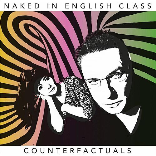 Counterfactuals de Naked In English Class