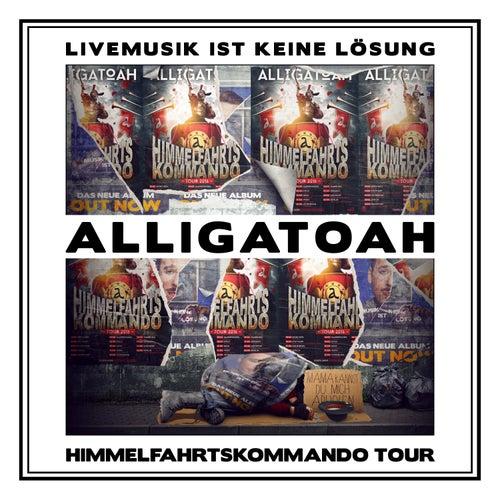 Livemusik ist keine Lösung - Himmelfahrskommando Tour von Alligatoah