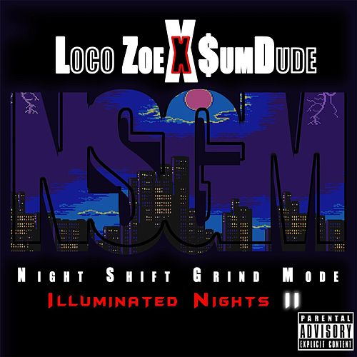 N.S.G.M. (Night Shift Grind Mode) de Loco Zoe
