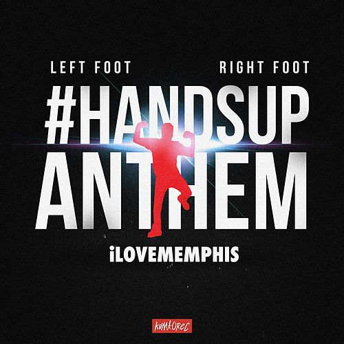Left Foot, Right Foot (#HandsUpAnthem) de iLoveMemphis