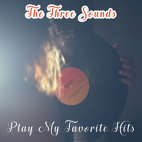 Play My Favorite Hits by The Three Sounds