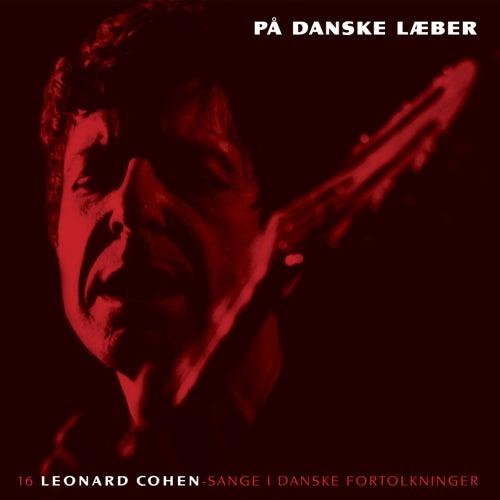 På Danske Læber (Leonard Cohen-Sange I Danske Fortolkninger) by Various Artists