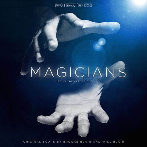 Magicians: Life in the Impossible (Original Score) von Brooke Blair
