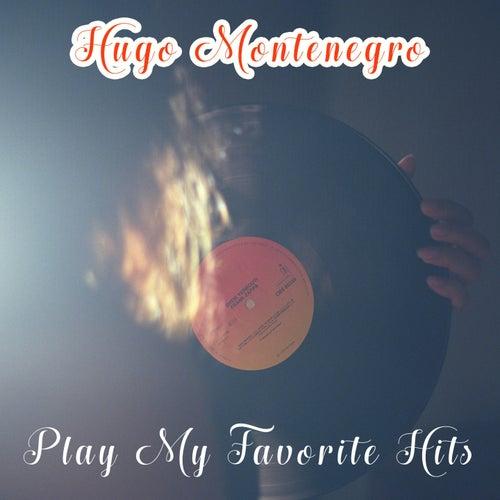 Play My Favorite Hits by Hugo Montenegro