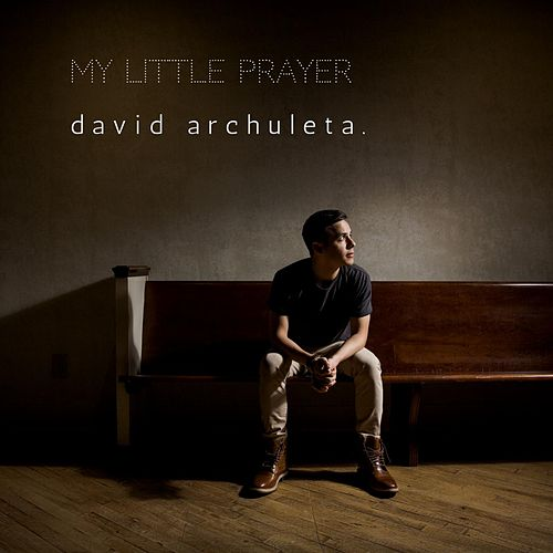 My Little Prayer by David Archuleta