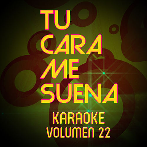 Tu Cara Me Suena Karaoke (Vol. 22) von Ten Productions