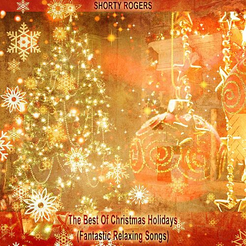 The Best of Christmas Holidays (Fantastic Relaxing Songs) de Shorty Rogers