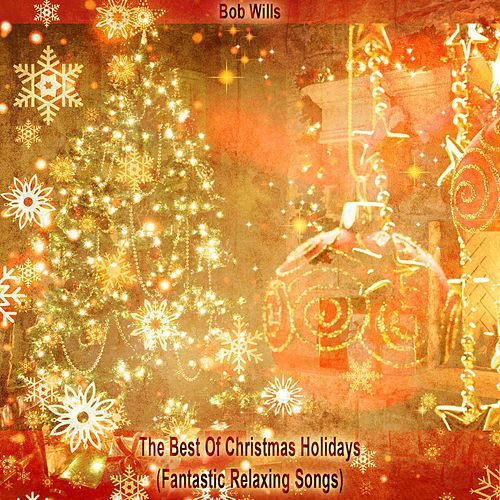The Best Of Christmas Holidays (Fantastic Relaxing Songs) de Bob Wills