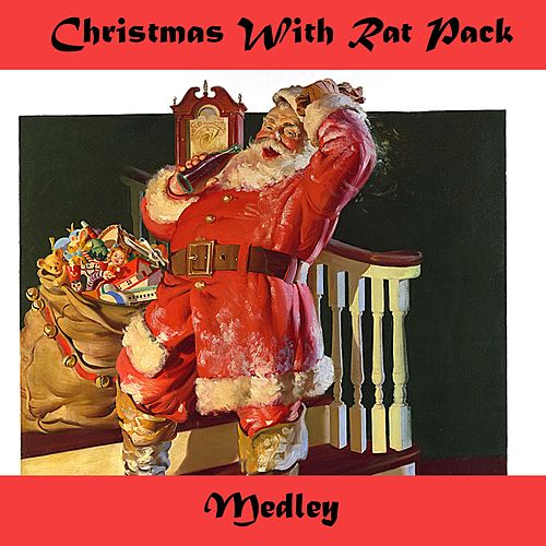 Christmas with the Rat Pack Medley: Let It Snow! Let It Snow! Let It Snow! / Jingle Bells / White Christmas / Have Yourself a Merry Little Christmas / Winter Wonderland / Baby, It's Cold Outside / I'll Be Home for Christmas / The Christmas Song di Ratpack