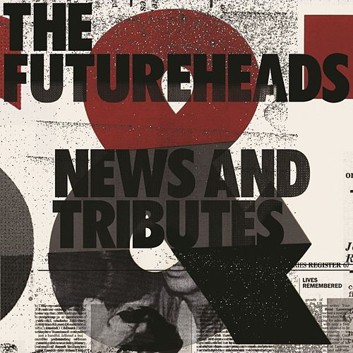 News and Tributes by The Futureheads