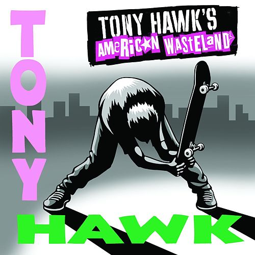 Tony Hawk's American Wasteland Soundtrack by Various Artists