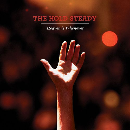 Heaven Is Whenever de The Hold Steady