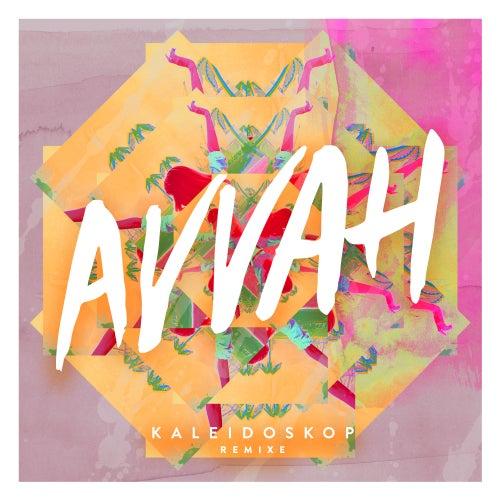 Kaleidoskop (Remixe) von Avvah