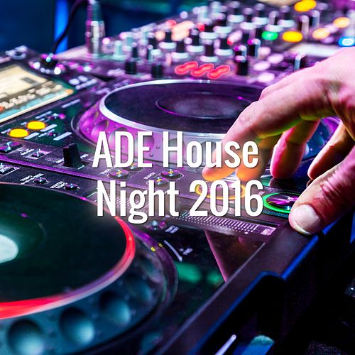 Ade House Night 2016 de Various Artists