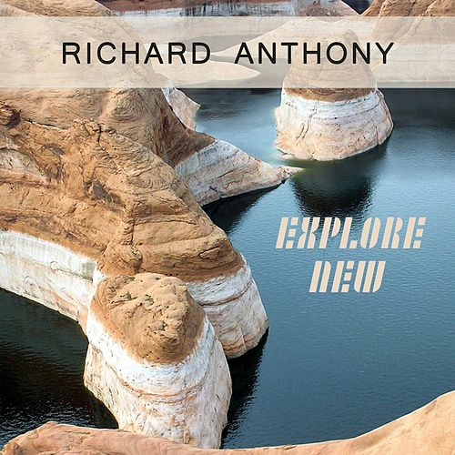Explore New by Richard Anthony