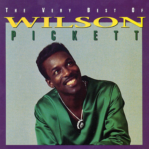 The Very Best Of Wilson Pickett von Wilson Pickett