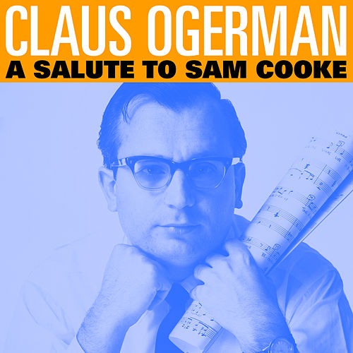 A Salute to Sam Cooke de Claus Ogerman