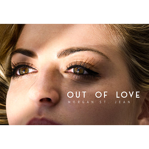 Out of Love by Morgan St. Jean