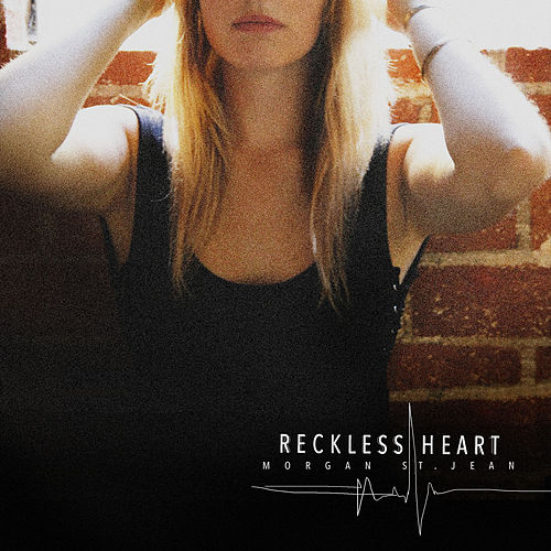 Reckless Heart by Morgan St. Jean