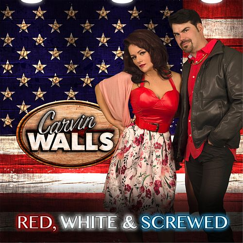 Red White and Screwed by Carvin Walls