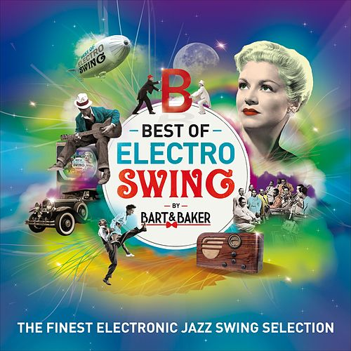 Best Of Electro Swing by Bart&Baker (The Finest Electronic Jazz Swing Selection) de Various Artists