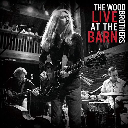 Live at the Barn von The Wood Brothers