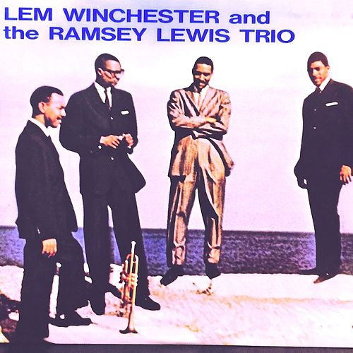 Lem Winchester and The Ramsey Lewis Trio by Ramsey Lewis