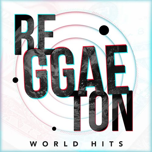 Reggaeton World Hits von Various Artists