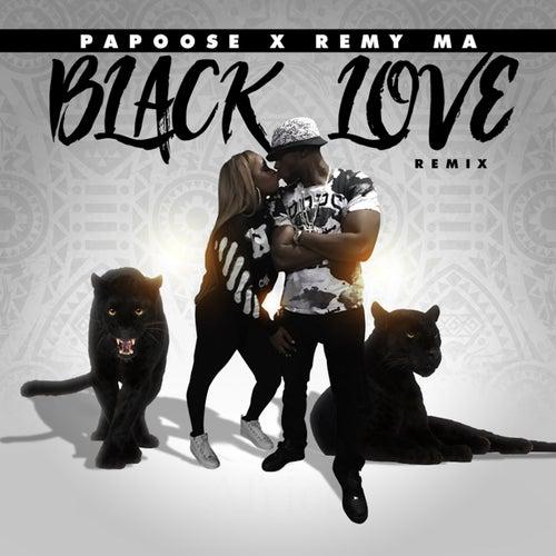 Black Love (Remix) [feat. Remy Ma] von Papoose