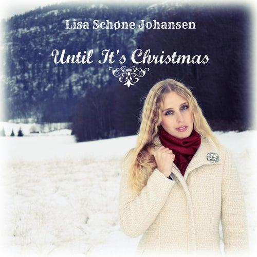 Until It's Christmas de Lisa Schøne Johansen