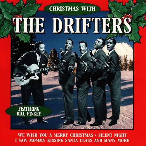 The Drifters White Christmas.Christmas With The Drifters Featuring Bill Pinkney By The