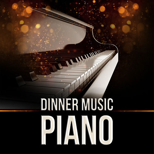 Dinner Music: Piano by Various Artists
