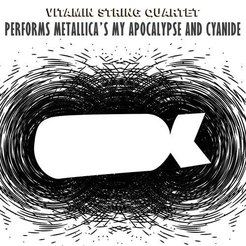 Vitamin String Quartet Performs Metallica's My Apocalypse and Cyanide de Vitamin String Quartet