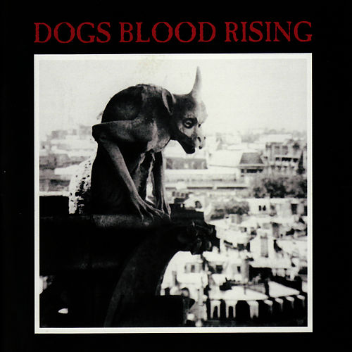 Dogs Blood Rising (Remastered) by Current 93