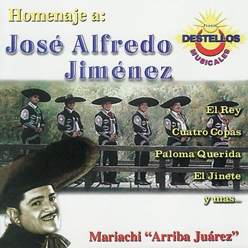 Homenaje a José Alfredo Jiménez de Mariachi Arriba Juárez