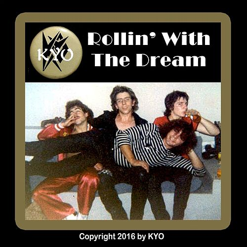 Rollin' with the Dream de kyo