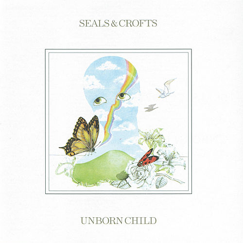Unborn Child von Seals and Crofts