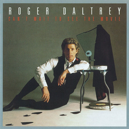 Can't Wait To See The Movie by Roger Daltrey