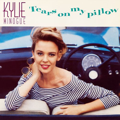 Tears on My Pillow by Kylie Minogue