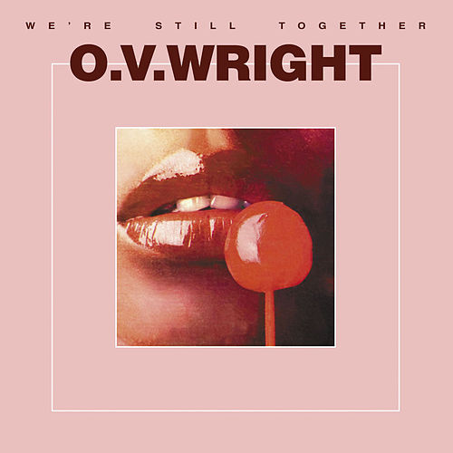 We're Still Together de O.V. Wright