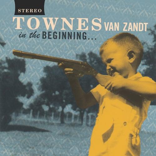 In the Beginning by Townes Van Zandt