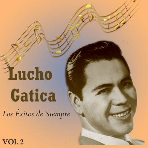 Lucho Gatica - Los Éxitos de Siempre, Vol. 2 de Lucho Gatica