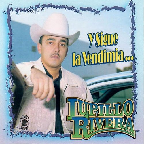 Y Sigue la Vendimia de Lupillo Rivera